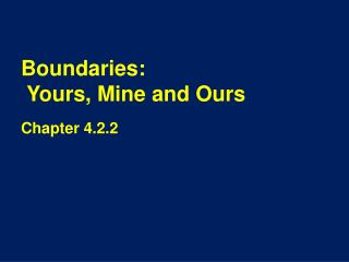 Boundaries:  Yours, Mine and Ours