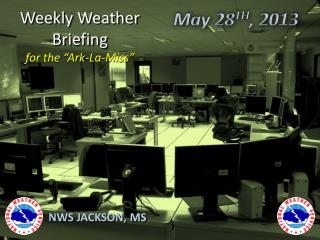 "Weekly Weather Briefing for the ""Ark-La-Miss"""