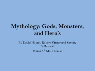 Mythology: Gods, Monsters, and Hero's