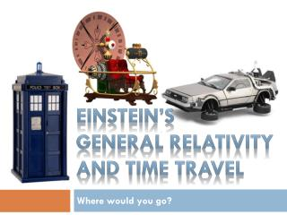 Einstein�s General Relativity and Time Travel