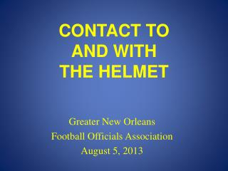 CONTACT TO AND WITH T HE HELMET