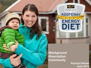Background  Description Community Patricia Dehnel      June 2013