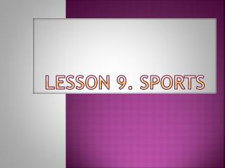 Lesson 9. Sports