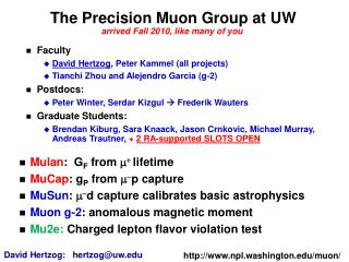 The  Precision  Muon  Group at UW arrived Fall 2010, like many of you