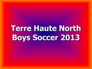 Terre Haute North Boys Soccer 2013
