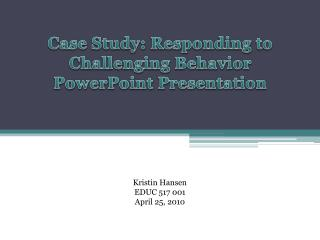 Case Study: Responding to Challenging Behavior PowerPoint Presentation