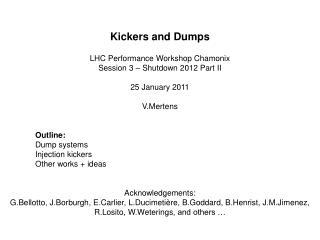 Kickers and Dumps LHC Performance Workshop Chamonix Session 3 � Shutdown 2012 Part II