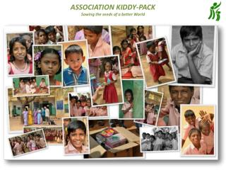 ASSOCIATION KIDDY-PACK Sowing the seeds of a better World