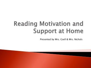 Reading Motivation and Support at Home