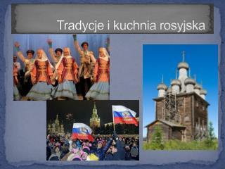 Tradycje i kuchnia rosyjska
