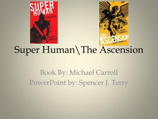 Super Human\ T he Ascension