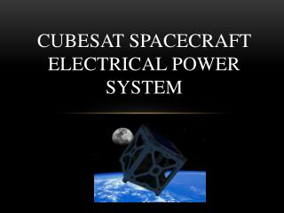 CubeSat  Spacecraft Electrical Power System
