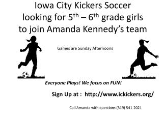 Iowa City Kickers Soccer  looking for 5 th  – 6 th  grade girls to join Amanda Kennedy's team