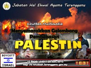 12  Rejab  , 1431 / 25 Jun, 2010 http ://e-khutbah.terengganu.gov.my