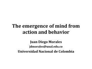 The emergence of mind from action and behavior