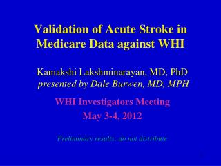 Validation of Acute Stroke in Medicare Data against WHI