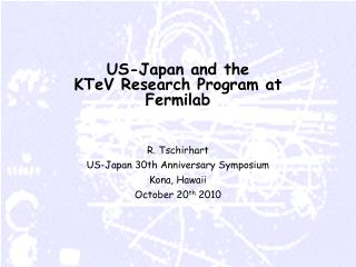 US-Japan and the  KTeV  Research Program at Fermilab