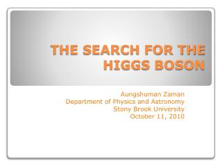 THE SEARCH FOR THE HIGGS BOSON