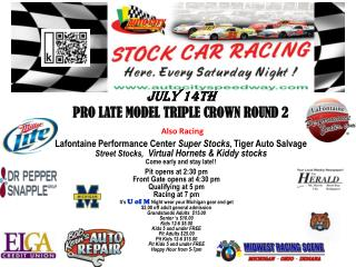 July 14th PRO LATE MODEL TRIPLE CROWN ROUND  2 Also Racing