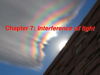 Chapter  7 :  Interference of light