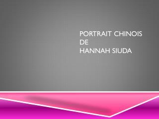 Portrait  Chinois  de  Hannah  Siuda