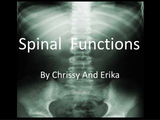 Spinal  Functions