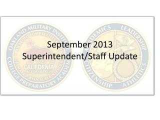 September 2013 Superintendent/Staff Update
