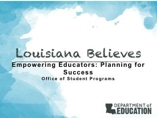Empowering Educators: Planning for Success Office of Student Programs