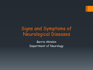 Signs and Symptoms  of  Neurological Diseases