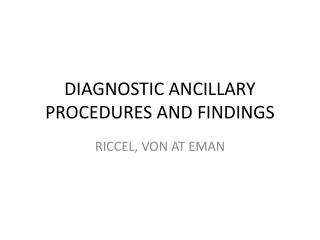 DIAGNOSTIC ANCILLARY PROCEDURES AND FINDINGS