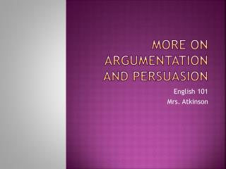 More on Argumentation and persuasion