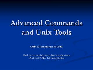 Advanced Commands and Unix Tools