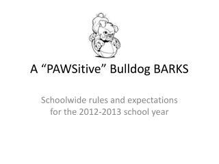 "A "" PAWSitive "" Bulldog BARKS"