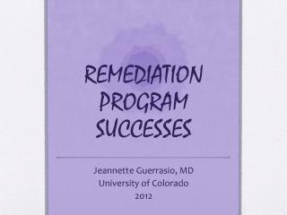REMEDIATION PROGRAM SUCCESSES