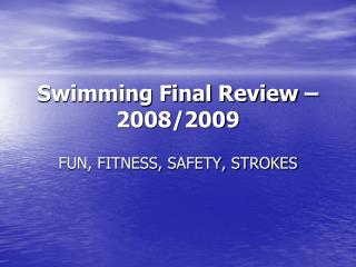 Swimming Final  Review – 2008/2009