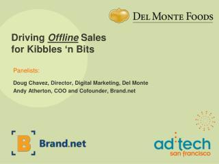 Driving  Offline  Sales for Kibbles 'n Bits