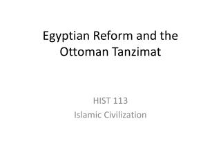 Egyptian Reform and the  Ottoman  Tanzimat
