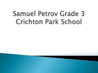 S amuel Petrov Grade 3 Crichton Park School