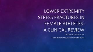 Lower Extremity Stress fractures in Female athletes:  A clinical Review