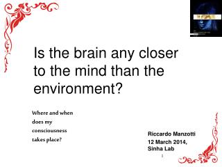 Is the brain any closer to the mind than the  environment ?