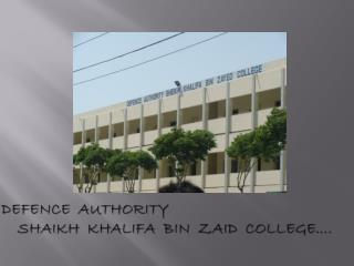 Defence  Authority      Shaikh  Khalifa  Bin  Zaid  College….