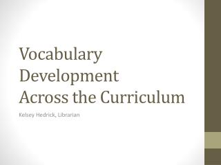 Vocabulary Development  Across the Curriculum