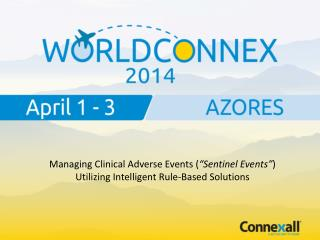 "Managing Clinical Adverse Events ( ""Sentinel Events"" ) Utilizing Intelligent Rule-Based Solutions"