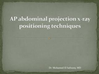 AP abdominal projection x-ray positioning techniques