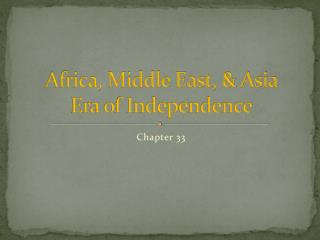 Africa, Middle East, & Asia Era of Independence