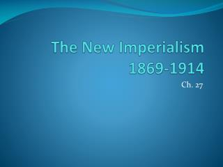 The New Imperialism 1869-1914