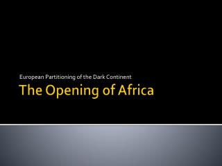 The Opening of Africa