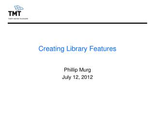 Creating Library Features
