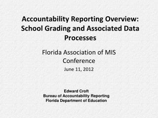 Accountability Reporting Overview:  School Grading and Associated Data Processes