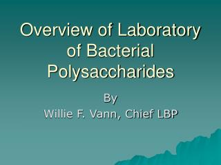 Overview of Laboratory of Bacterial Polysaccharides